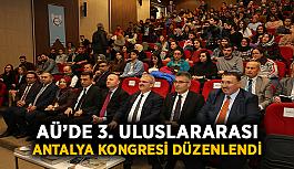 AÜ'de 3. Uluslararası Antalya Kongresi düzenlendi