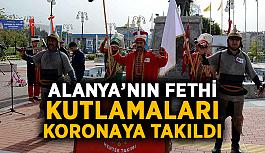 Alanya'nın fethi kutlamaları koronaya takıldı