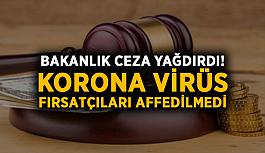 Antalya'dan da firmalar var: Bakanlık fırsatçılara ceza yağdırdı