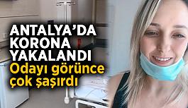 Antalya'da korona yakalandı, odayı görünce çok şaşırdı
