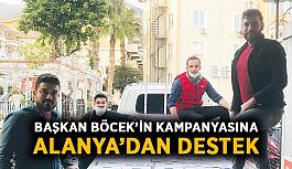 Başkan Böcek'in kampanyasına Alanya'dan destek