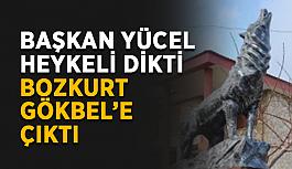 Başkan Yücel heykeli dikti, bozkurt Gökbel'e çıktı