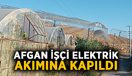Afgan işçi elektrik akımına kapıldı