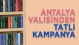 Antalya Valisinden tatlı kampanya