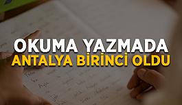 Okuma yazmada Antalya birinci oldu