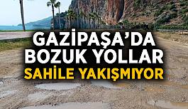 Gazipaşa'da bozuk yollar sahile yakışmıyor