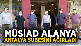 MÜSİAD Alanya, Antalya şubesini ağırladı