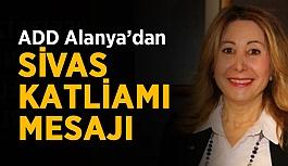 ADD Alanya'dan Sivas Katliamı mesajı