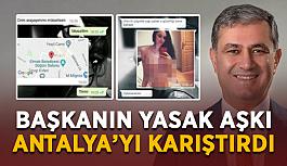 Başkanın yasak aşkı Antalya'yı karıştırdı