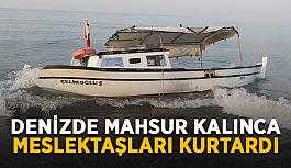Denizde mahsur kalınca meslektaşları kurtardı