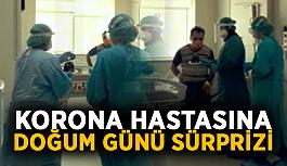 Korona hastasına doğum günü sürprizi