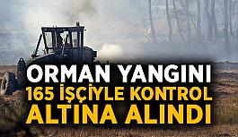 Orman yangını 165 işçiyle kontrol altına alındı