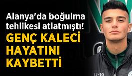 Alanya'da boğulma tehlikesi atlatmıştı! Konyaspor'un genç kalecisi hayatını kaybetti
