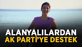 """Alanyalılardan Ak Parti'ye destek: """"Gönlümüz orada"""""""
