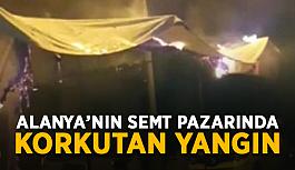 Alanya'nın semt pazarında korkutan yangın