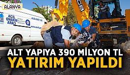 Alt yapıya 390 milyon TL yatırım yapıldı