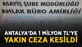 Antalya'da 1 milyon TL'ye yakın ceza