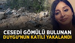 Cesedi gömülü bulunan Duygu'nun katili yakalandı