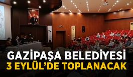 Gazipaşa Belediyesi 3 Eylül'de toplanacak