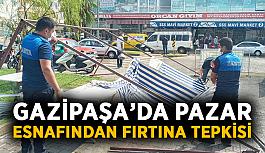 Gazipaşa'da pazar esnafından fırtına...
