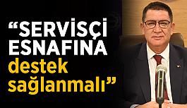 """""""Servisçi esnafına destek sağlanmalı"""""""