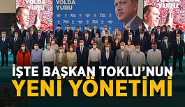 SON DAKİKA! Ak Parti'nin kongresi tamam: İşte Başkan Toklu'nun yeni yönetimi