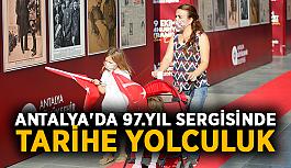 Antalya'da 97.yıl sergisinde tarihe yolculuk