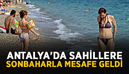 Antalya'da sahillere sonbaharla mesafe geldi