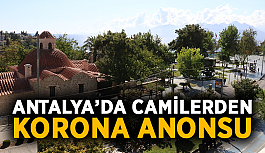Antalya'da camilerden korona anonsu