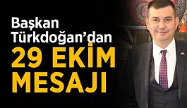 Başkan Türkdoğan'dan 29 Ekim mesajı