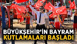 Büyükşehir'in bayram kutlamaları başladı