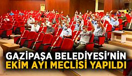 Gazipaşa Belediyesi'nin Ekim ayı meclisi yapıldı