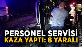 Personel servisi kaza yaptı: 8 yaralı