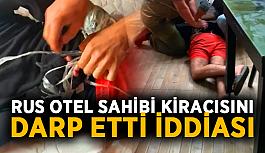 Rus otel sahibi kiracısını darp etti iddiası