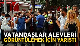 Vatandaşlar alevleri görüntülemek için yarıştı