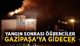 Yangın sonrası öğrenciler Gazipaşa'ya gidecek