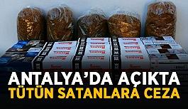 Antalya'da açıkta tütün satanlara ceza