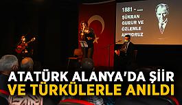 Atatürk Alanya'da şiir ve türkülerle anıldı