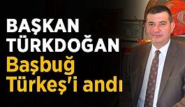 Başkan Türkdoğan Başbuğ Türkeş'i andı