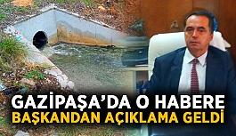 Gazipaşa'da o habere başkandan açıklama geldi