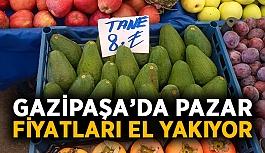 Gazipaşa'da pazar fiyatları el yakıyor