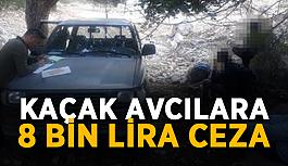 Kaçak avcılara 8 bin lira ceza