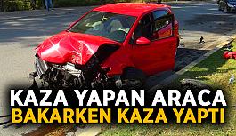 Kaza yapan araca bakarken kaza yaptı