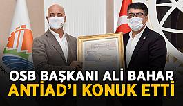 OSB Başkanı Ali Bahar ANTİAD'ı konuk etti