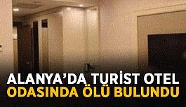 Alanya'da turist otel odasında ölü bulundu