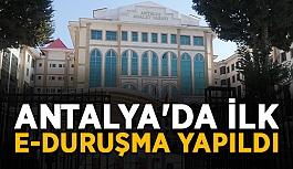 Antalya'da ilk E-Duruşma yapıldı