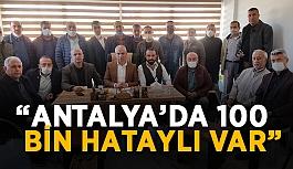 """""""Antalya'da 100 bin Hataylı var"""""""