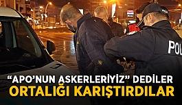 """Antalya'da ortalık karıştı, """"Biz Apo'nun askerleriyiz"""" dediler"""