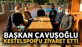 Başkan Çavuşoğlu Kestelspor'u ziyaret etti