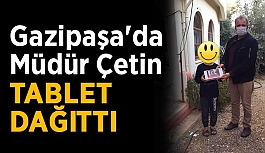Gazipaşa'da Müdür Çetin tablet dağıttı
